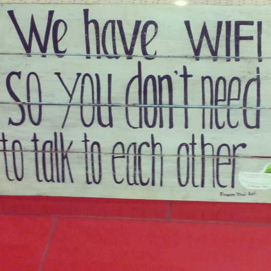 we have wifi so you dont need to talk to each other funny sign